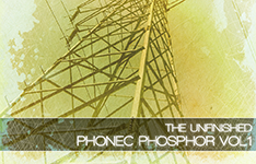 Phosphor Vol 1 by The Unfinished